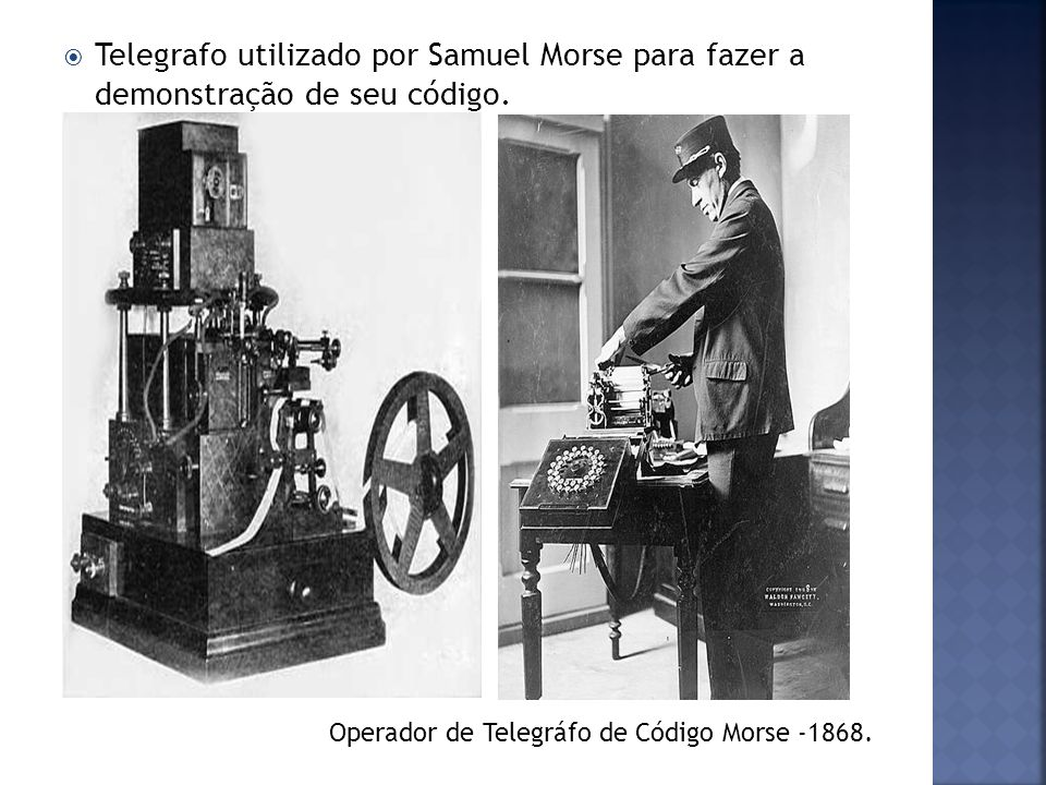 Telegrafo utilizado por Samuel Morse para fazer a demonstração de seu código.
