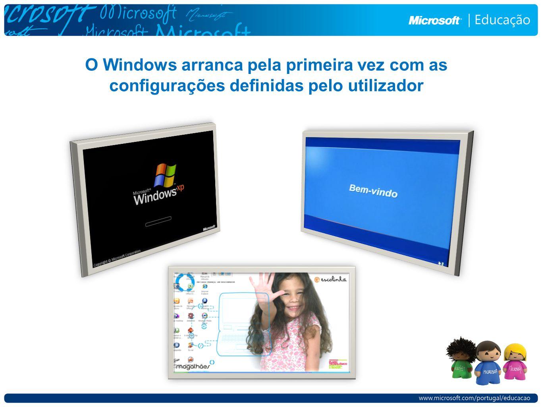 O Windows arranca pela primeira vez com as configurações definidas pelo utilizador