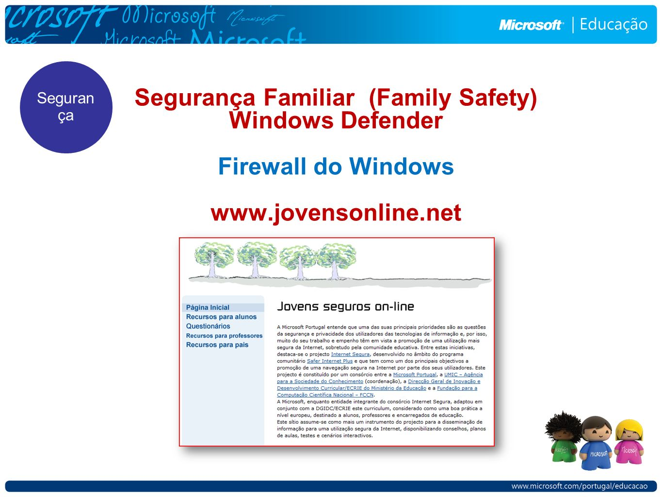 Segurança Segurança Familiar (Family Safety) Windows Defender Firewall do Windows www.jovensonline.net