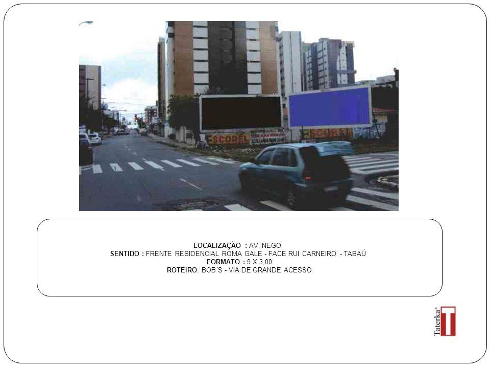 SENTIDO : FRENTE RESIDENCIAL ROMA GALE - FACE RUI CARNEIRO - TABAÚ