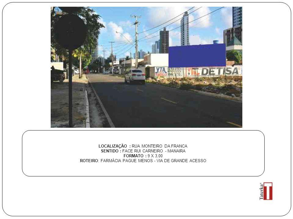 LOCALIZAÇÃO : RUA MONTEIRO DA FRANCA