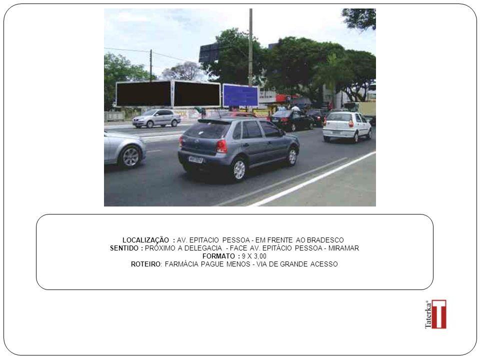 LOCALIZAÇÃO : AV. EPITACIO PESSOA - EM FRENTE AO BRADESCO