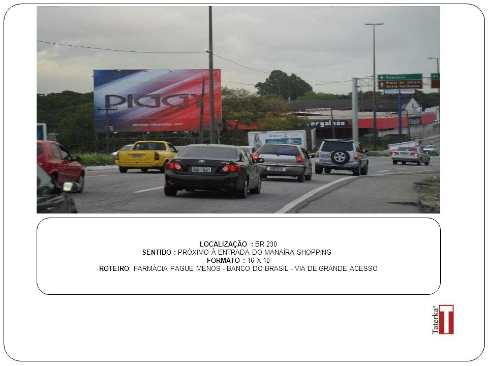 SENTIDO : PRÓXIMO À ENTRADA DO MANAÍRA SHOPPING FORMATO : 16 X 10