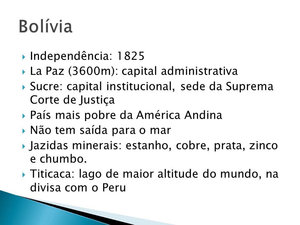 Bolívia Independência: 1825 La Paz (3600m): capital administrativa