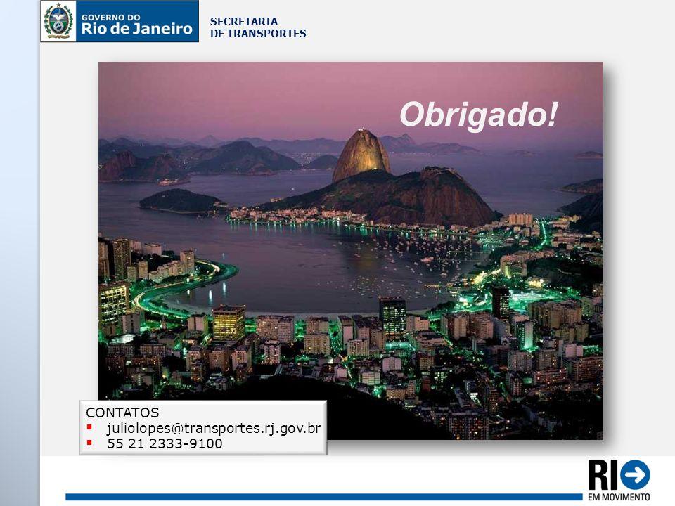 Obrigado! CONTATOS juliolopes@transportes.rj.gov.br 55 21 2333-9100