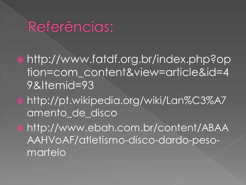 Referências: http://www.fatdf.org.br/index.php option=com_content&view=article&id=49&Itemid=93.