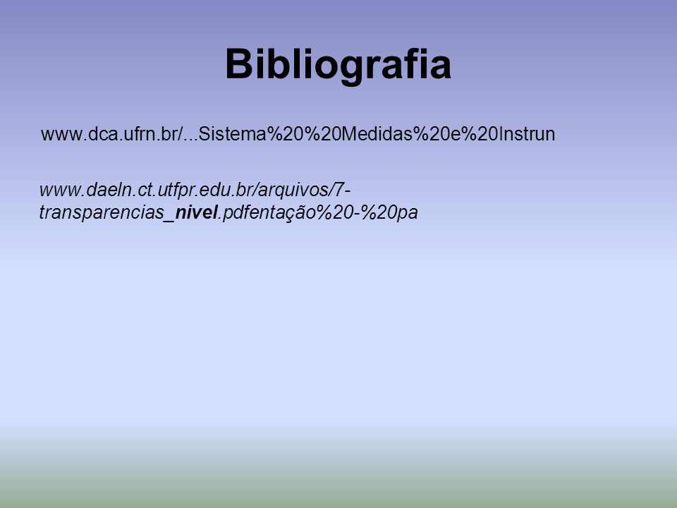 Bibliografia www.dca.ufrn.br/...Sistema%20%20Medidas%20e%20Instrun