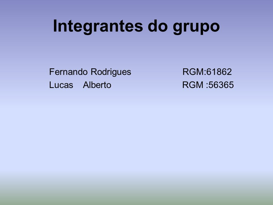 Integrantes do grupo Fernando Rodrigues RGM:61862
