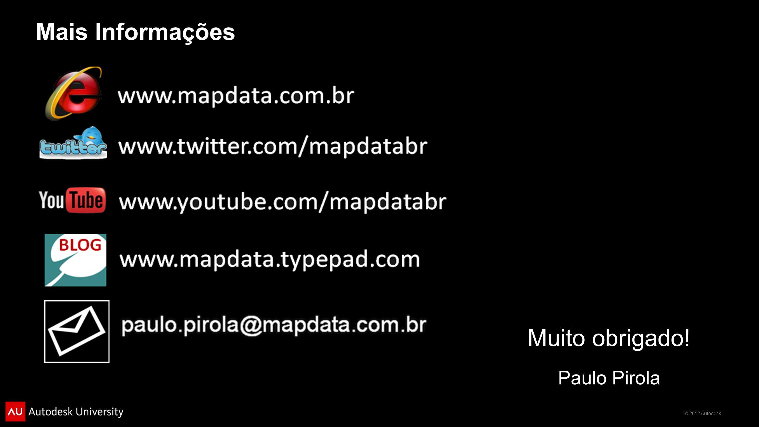 Mais Informações Muito obrigado! Paulo Pirola