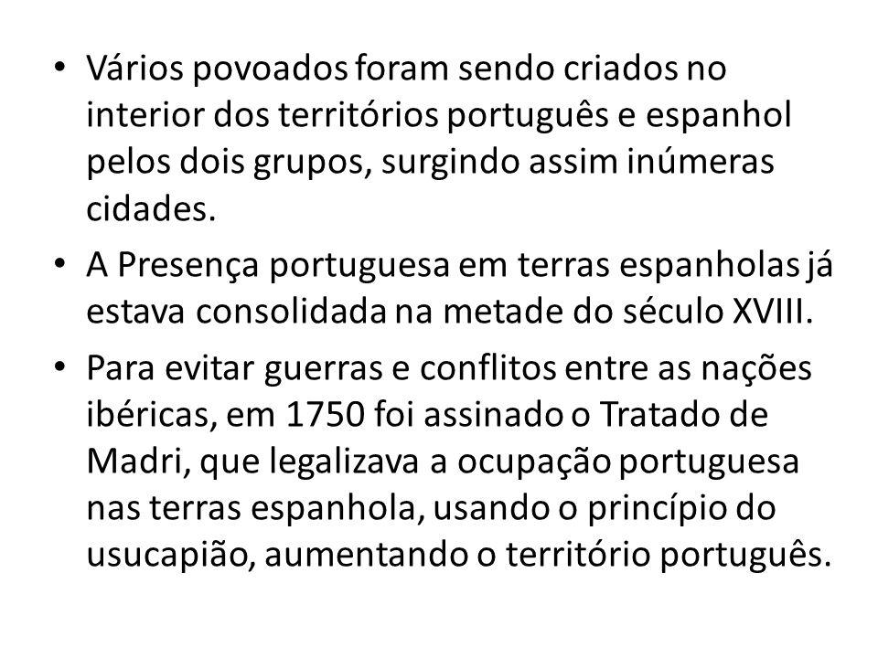 Vários povoados foram sendo criados no interior dos territórios português e espanhol pelos dois grupos, surgindo assim inúmeras cidades.