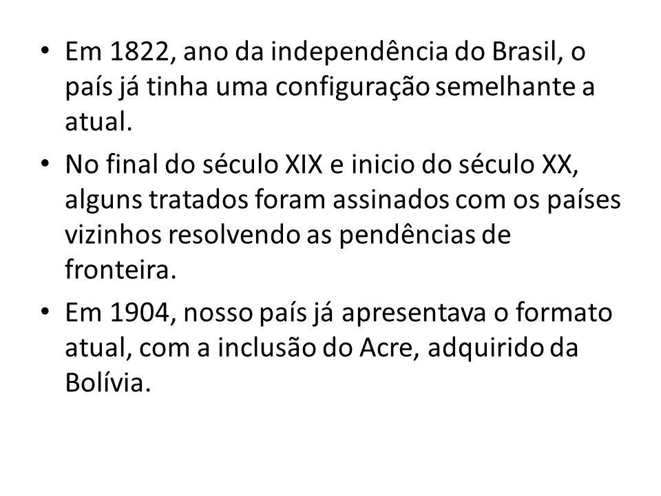 Em 1822, ano da independência do Brasil, o país já tinha uma configuração semelhante a atual.