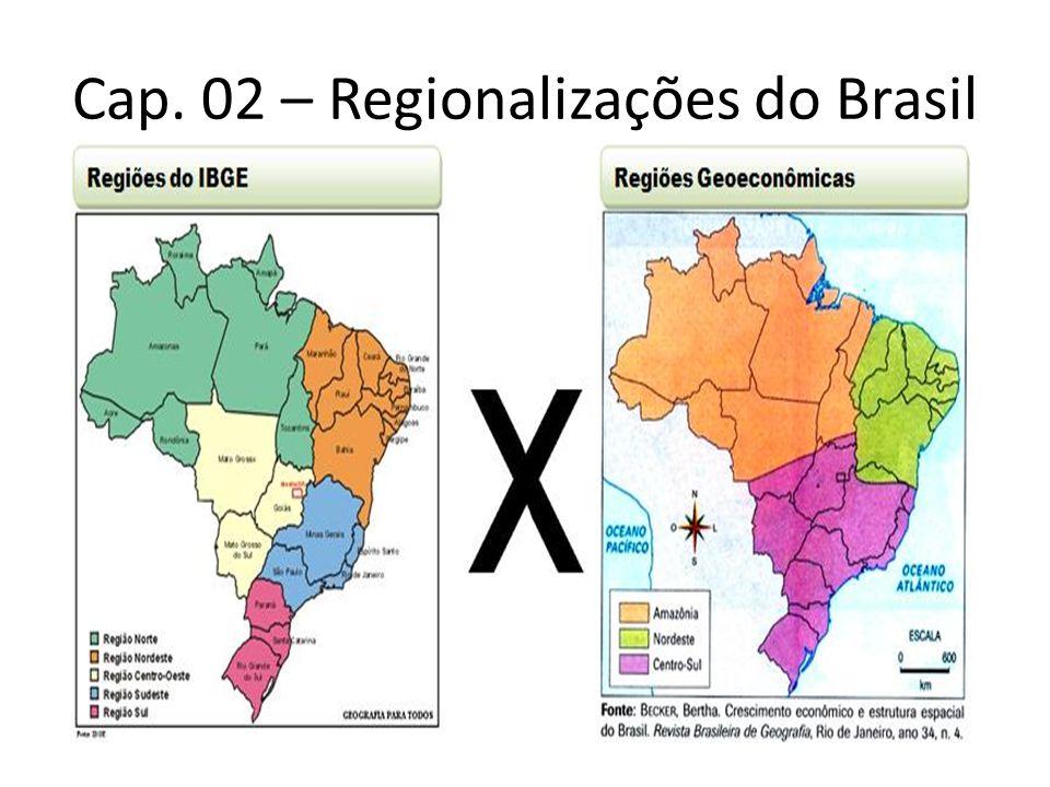 Cap. 02 – Regionalizações do Brasil