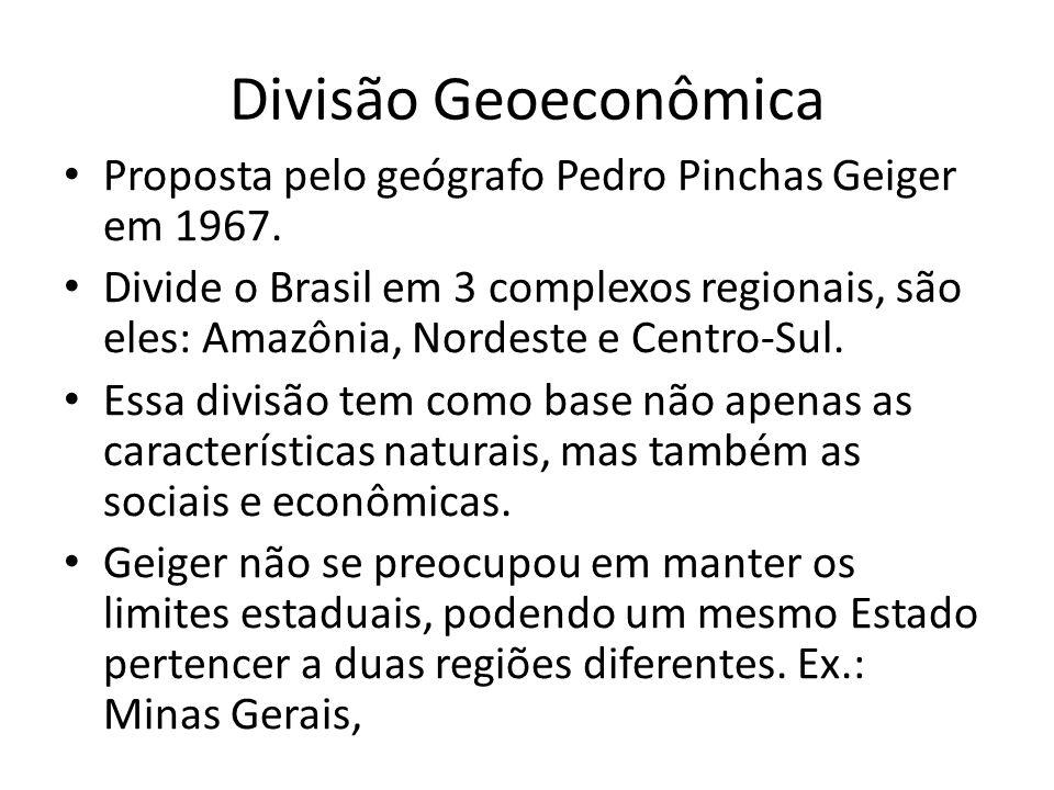 Divisão Geoeconômica Proposta pelo geógrafo Pedro Pinchas Geiger em 1967.