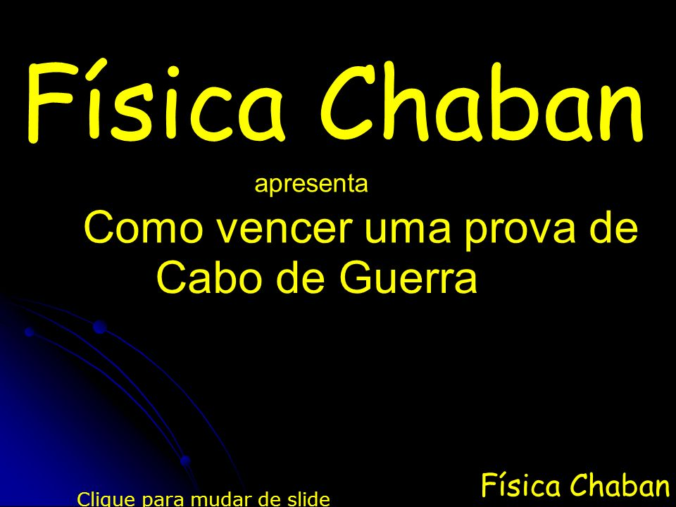 Física Chaban Como vencer uma prova de Cabo de Guerra Física Chaban