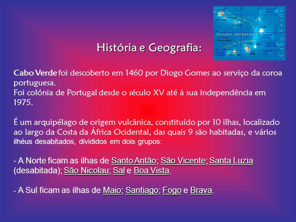 História e Geografia: Cabo Verde foi descoberto em 1460 por Diogo Gomes ao serviço da coroa portuguesa.