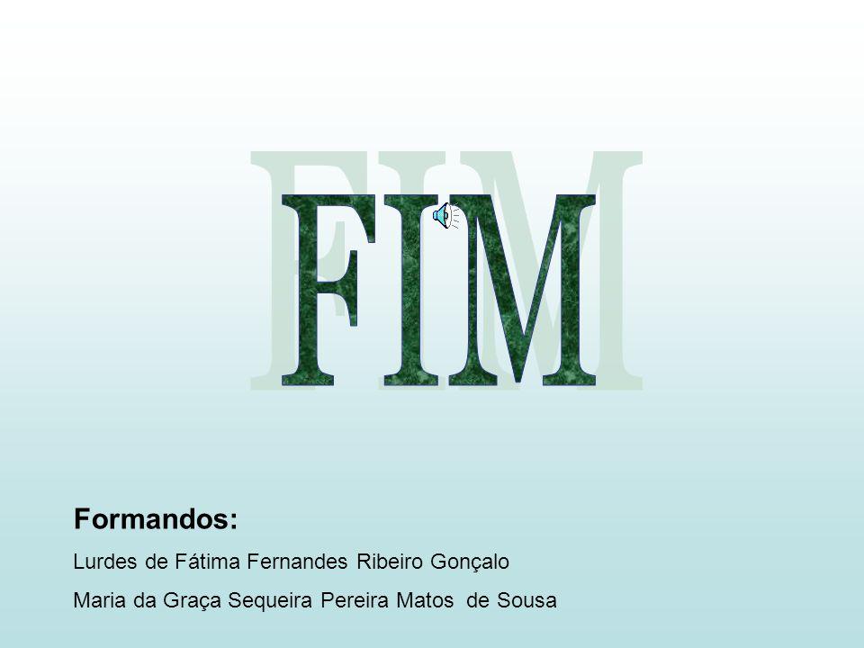 FIM Formandos: Lurdes de Fátima Fernandes Ribeiro Gonçalo