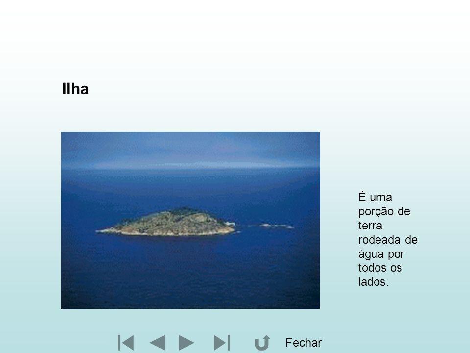 Ilha É uma porção de terra rodeada de água por todos os lados. Fechar