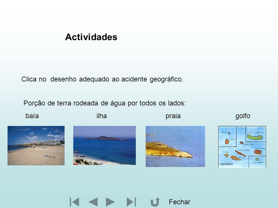 Actividades Clica no desenho adequado ao acidente geográfico.