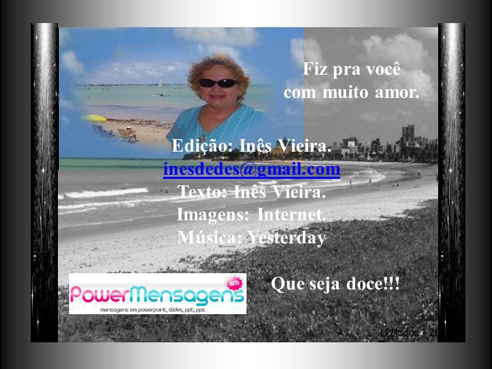 Fiz pra você com muito amor. Edição: Inês Vieira. inesdedes@gmail.com. Texto: Inês Vieira. Imagens: Internet.