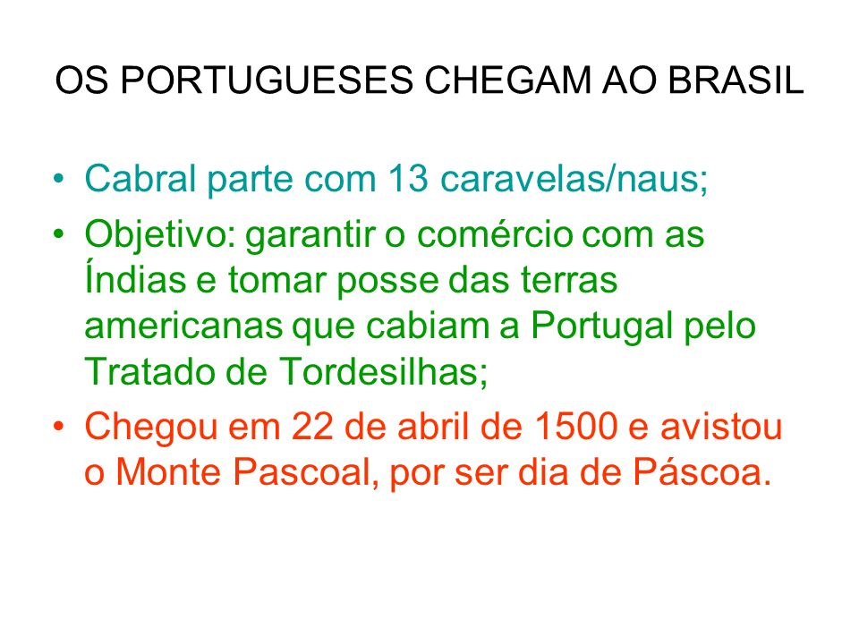 OS PORTUGUESES CHEGAM AO BRASIL