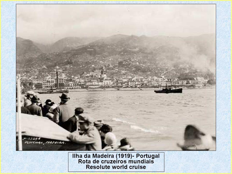 Ilha da Madeira (1919)- Portugal Rota de cruzeiros mundiais