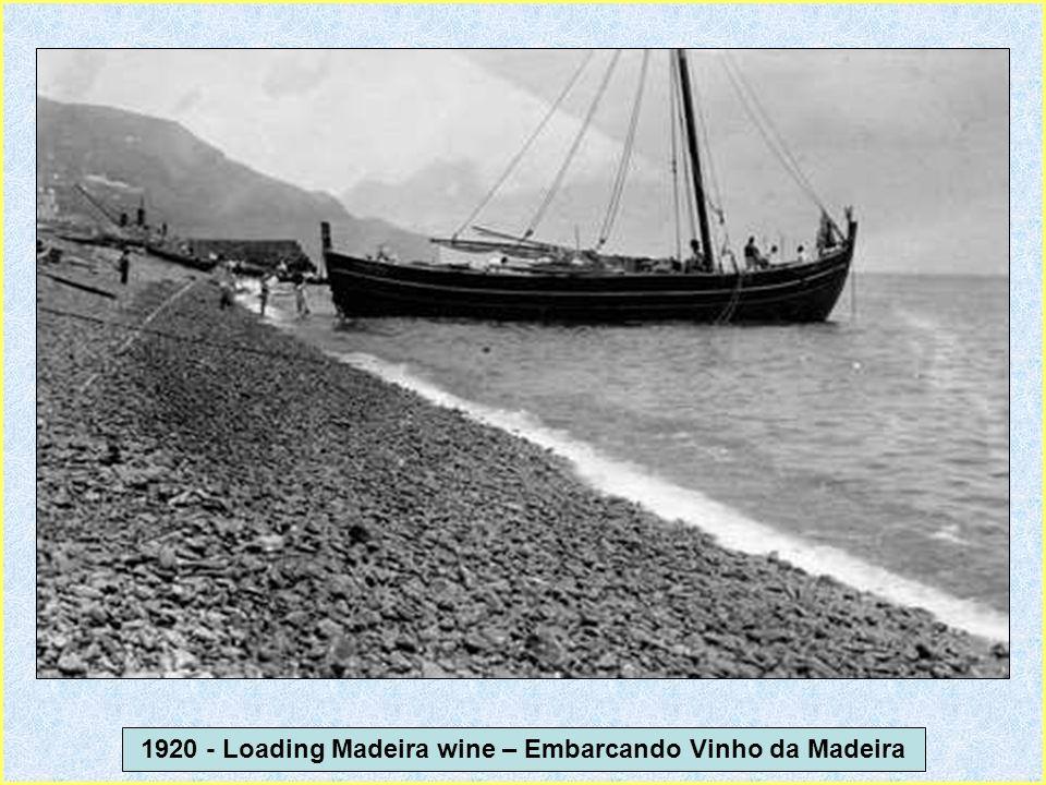 1920 - Loading Madeira wine – Embarcando Vinho da Madeira