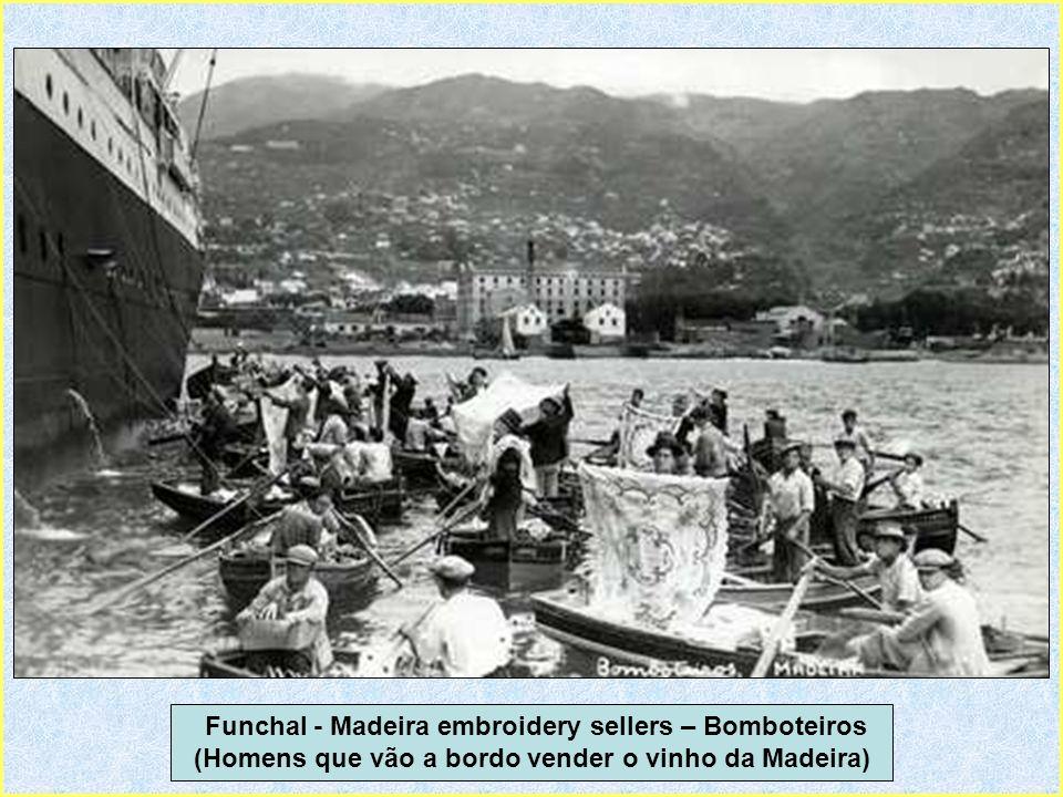 Funchal - Madeira embroidery sellers – Bomboteiros (Homens que vão a bordo vender o vinho da Madeira)