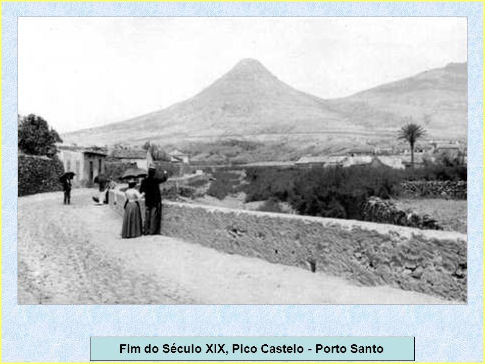 Fim do Século XIX, Pico Castelo - Porto Santo