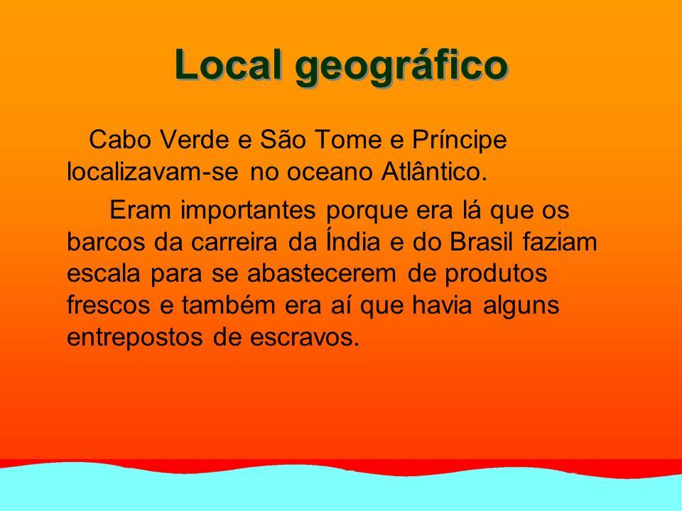 Local geográfico Cabo Verde e São Tome e Príncipe localizavam-se no oceano Atlântico.