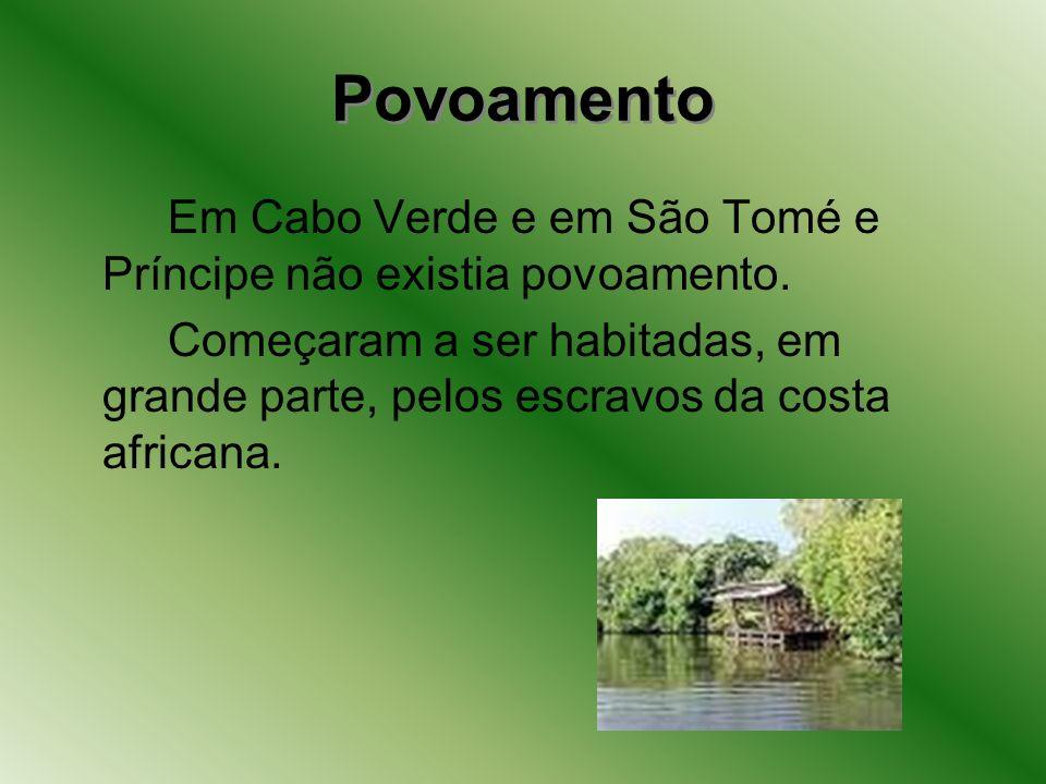 Povoamento Em Cabo Verde e em São Tomé e Príncipe não existia povoamento.