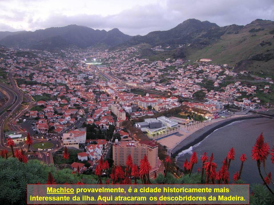 Machico provavelmente, é a cidade historicamente mais interessante da ilha.