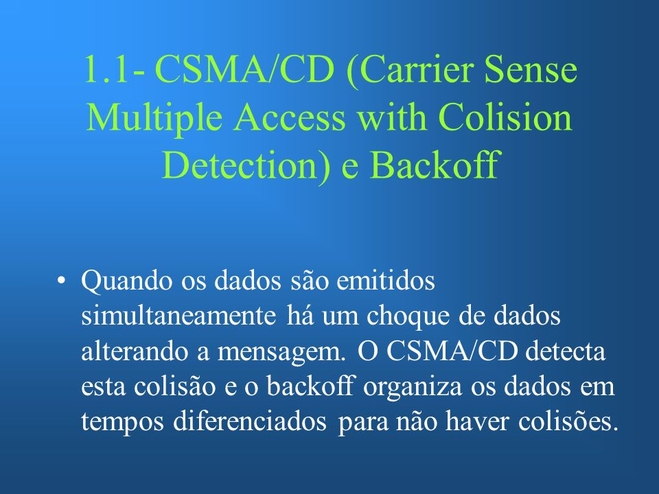 1.1- CSMA/CD (Carrier Sense Multiple Access with Colision Detection) e Backoff