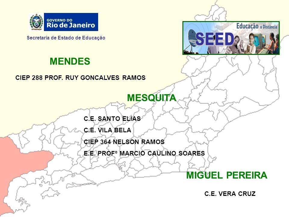 SEED MENDES MESQUITA MIGUEL PEREIRA Secretaria de Estado de Educação