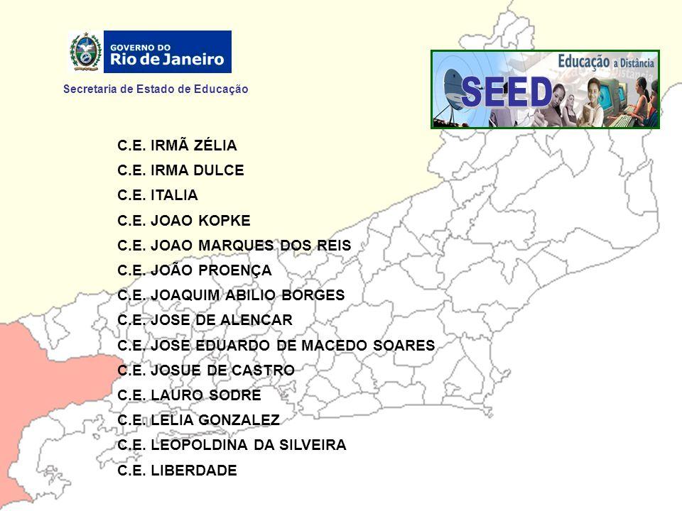 SEED Secretaria de Estado de Educação C.E. IRMÃ ZÉLIA C.E. IRMA DULCE