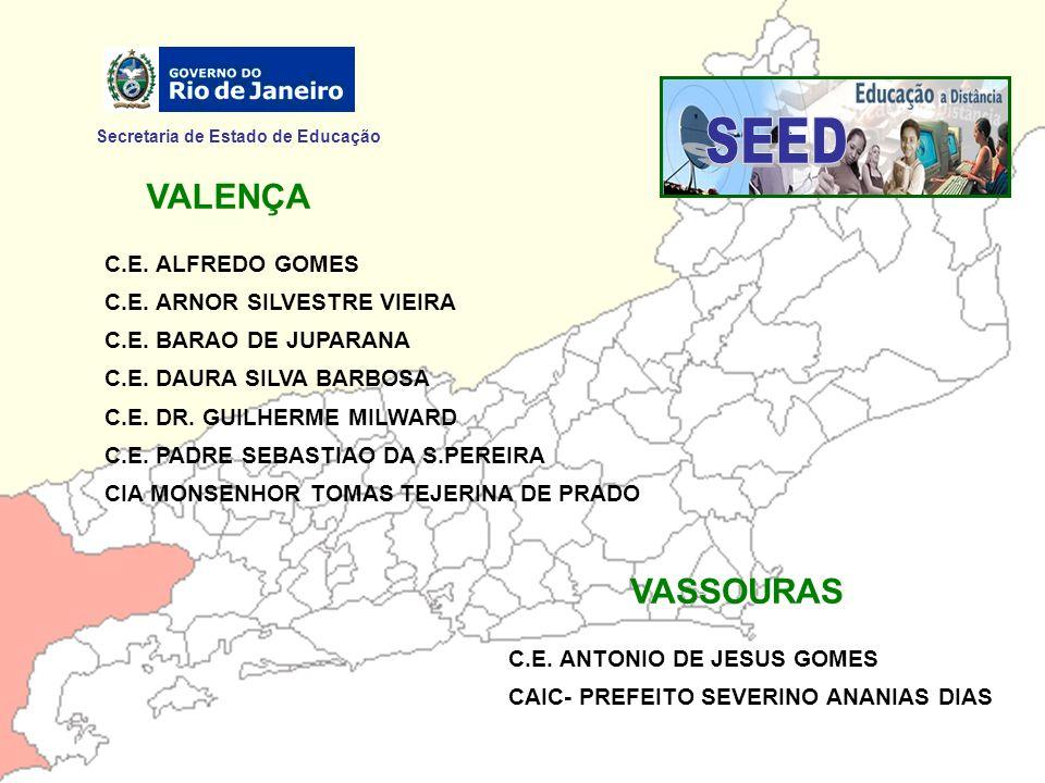 SEED VALENÇA VASSOURAS Secretaria de Estado de Educação