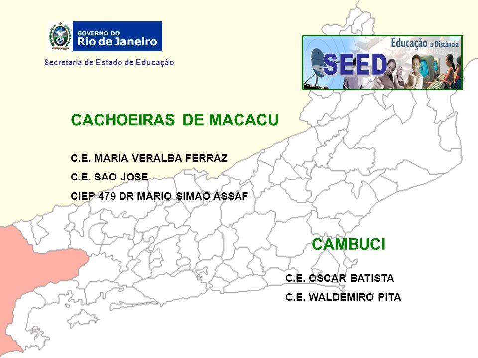 SEED CACHOEIRAS DE MACACU CAMBUCI Secretaria de Estado de Educação
