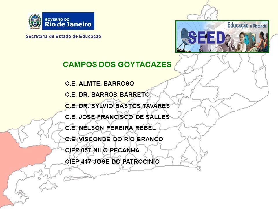 SEED CAMPOS DOS GOYTACAZES Secretaria de Estado de Educação