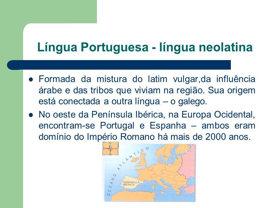 Língua Portuguesa - língua neolatina