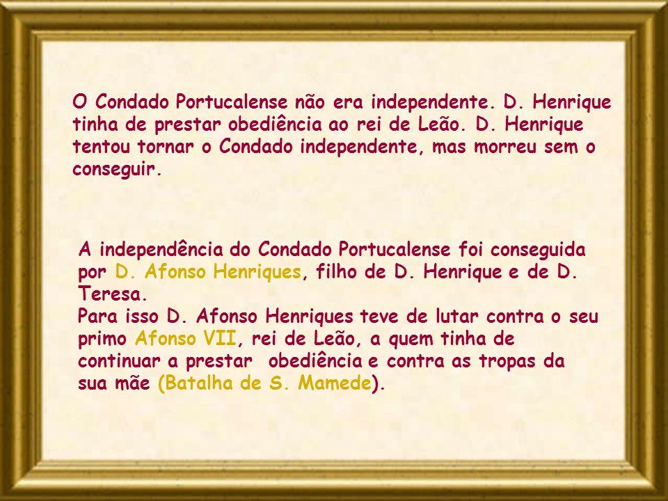 O Condado Portucalense não era independente. D