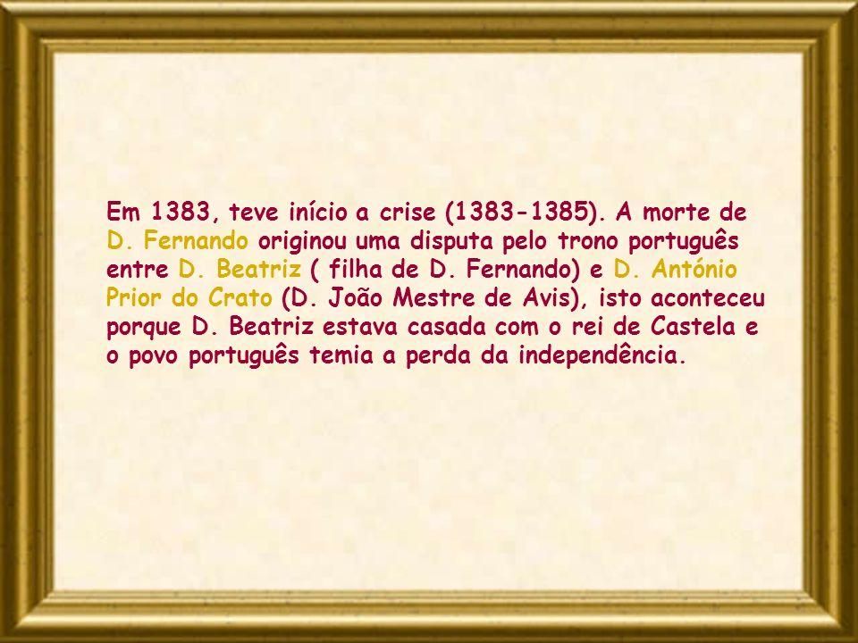 Em 1383, teve início a crise (1383-1385). A morte de D