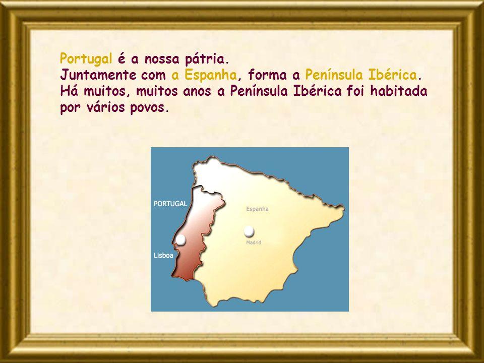 Portugal é a nossa pátria.