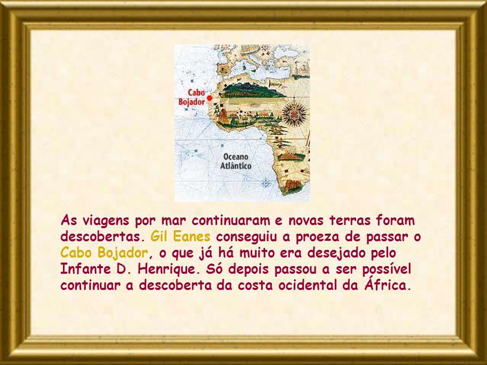 As viagens por mar continuaram e novas terras foram descobertas