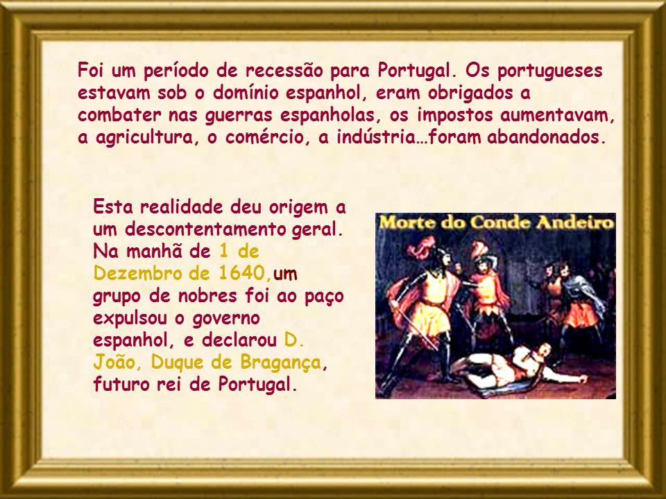 Foi um período de recessão para Portugal