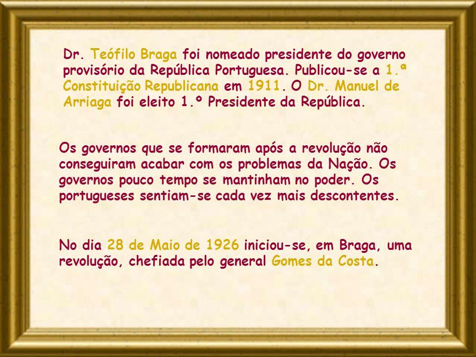 Dr. Teófilo Braga foi nomeado presidente do governo provisório da República Portuguesa. Publicou-se a 1.ª Constituição Republicana em 1911. O Dr. Manuel de Arriaga foi eleito 1.º Presidente da República.