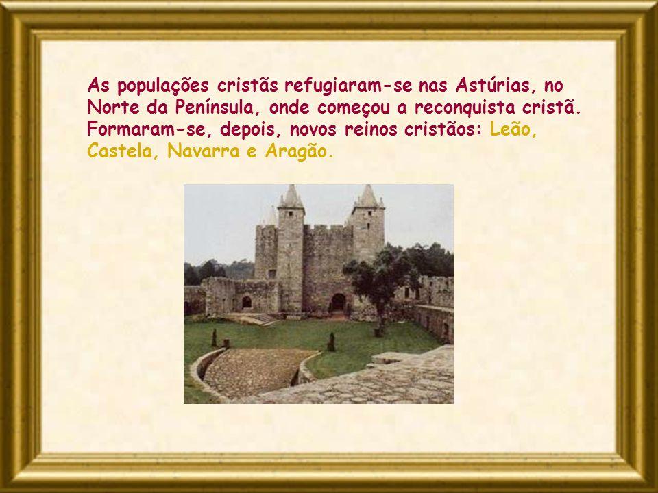 As populações cristãs refugiaram-se nas Astúrias, no Norte da Península, onde começou a reconquista cristã.