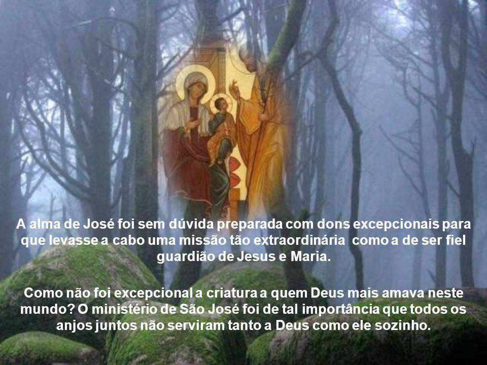 A alma de José foi sem dúvida preparada com dons excepcionais para que levasse a cabo uma missão tão extraordinária como a de ser fiel guardião de Jesus e Maria.