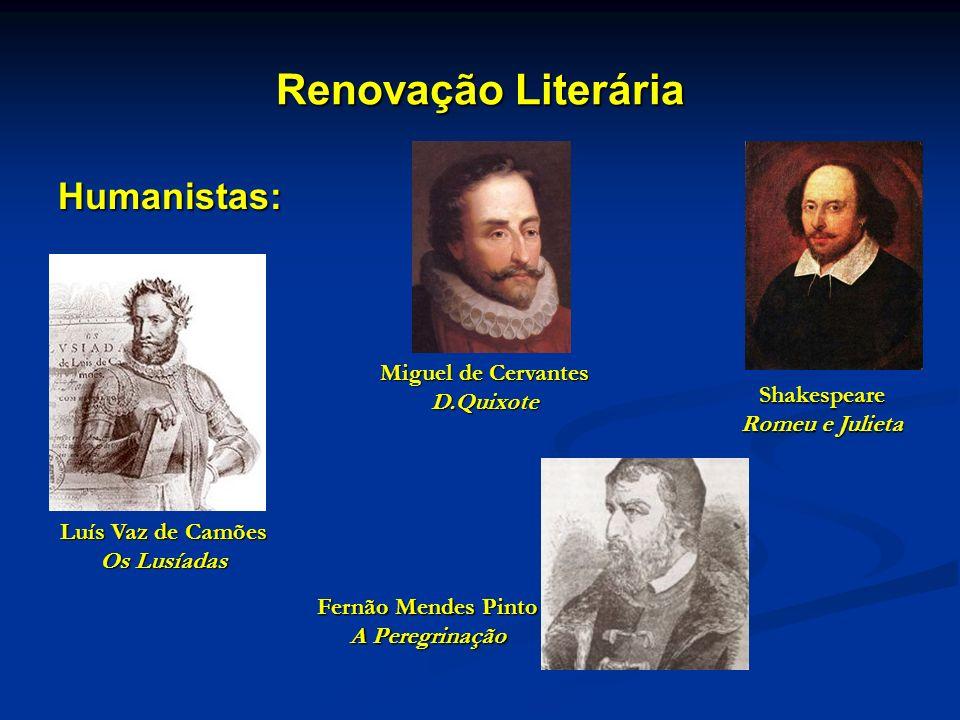 Renovação Literária Humanistas: Miguel de Cervantes D.Quixote