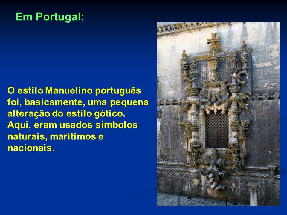Em Portugal: O estilo Manuelino português foi, basicamente, uma pequena alteração do estilo gótico.