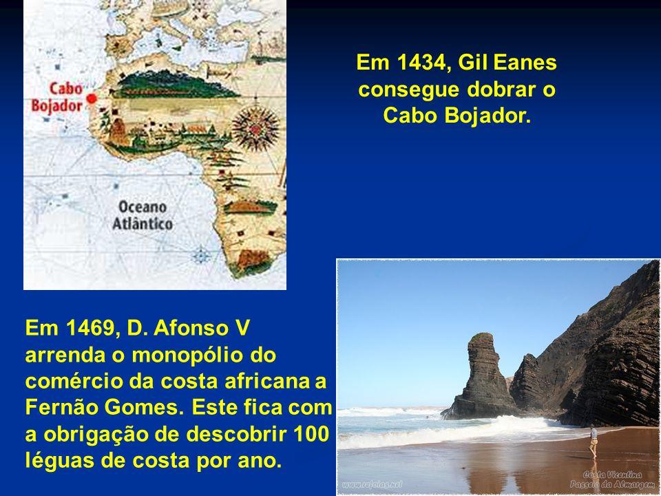 Em 1434, Gil Eanes consegue dobrar o Cabo Bojador.