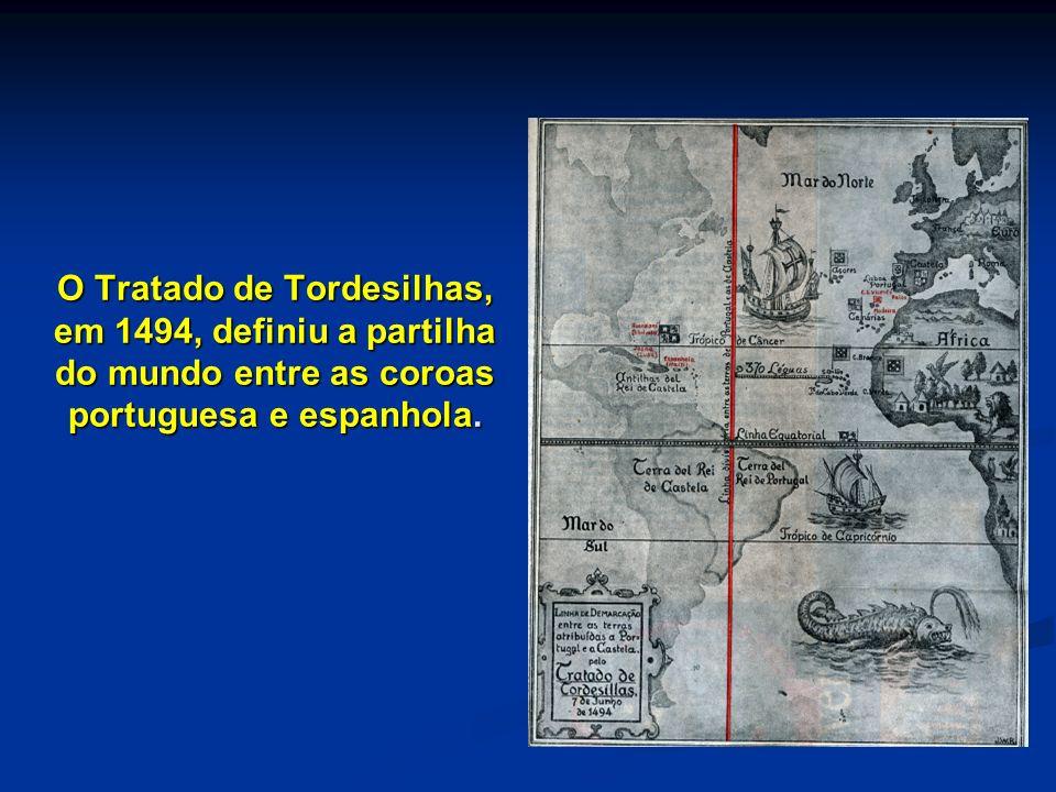 O Tratado de Tordesilhas, em 1494, definiu a partilha do mundo entre as coroas portuguesa e espanhola.